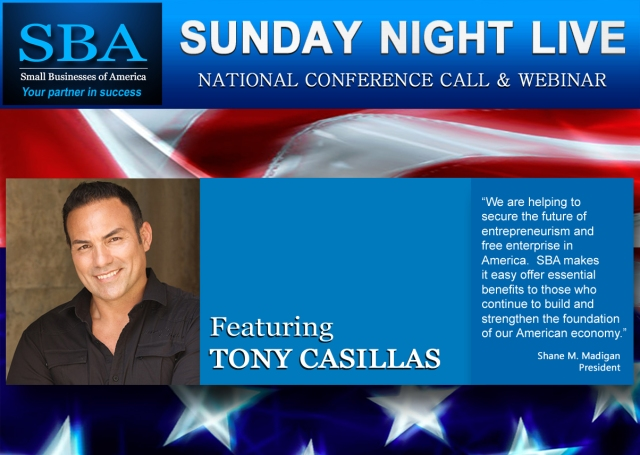 SBA Sunday Night Live Featuring Tony Casillas