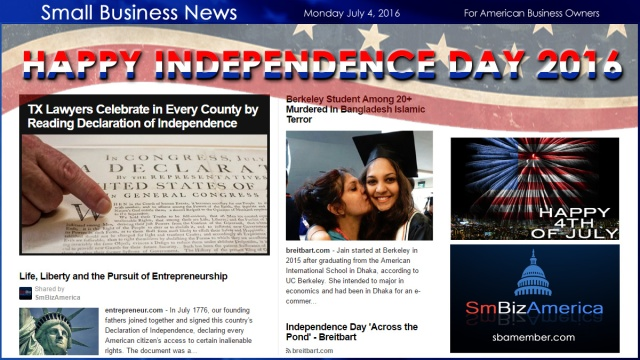 Small Business News 7.4.16 America Happy Independence Day