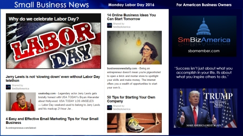 Small Business News Monday September 5, 2016 LABOR DAY
