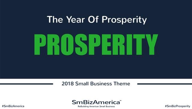 2018 The Year Of Prosperity #SmBizProsperity #SmBizAmerica 2