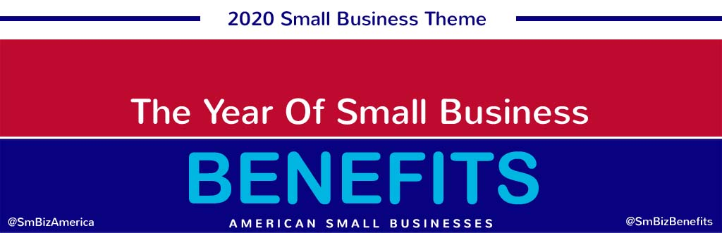 2020 The Year Of Small Business Benefits #SmBizBenefits #SmBizAmerica